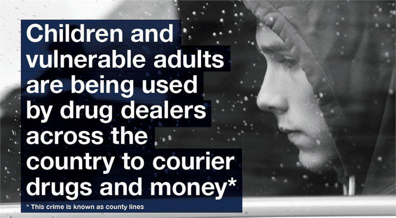 Children and vulnerable adults are being used to courier drugs and money